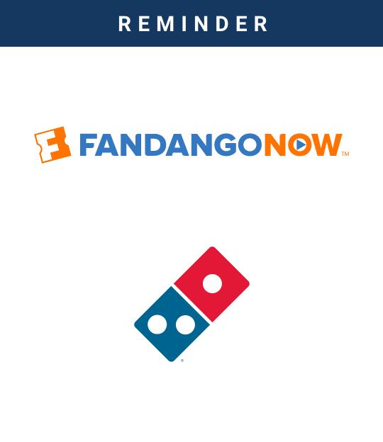 FandangoNOW and Domino's