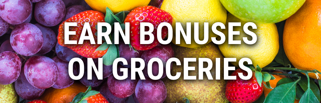 Earn bonuses on groceries